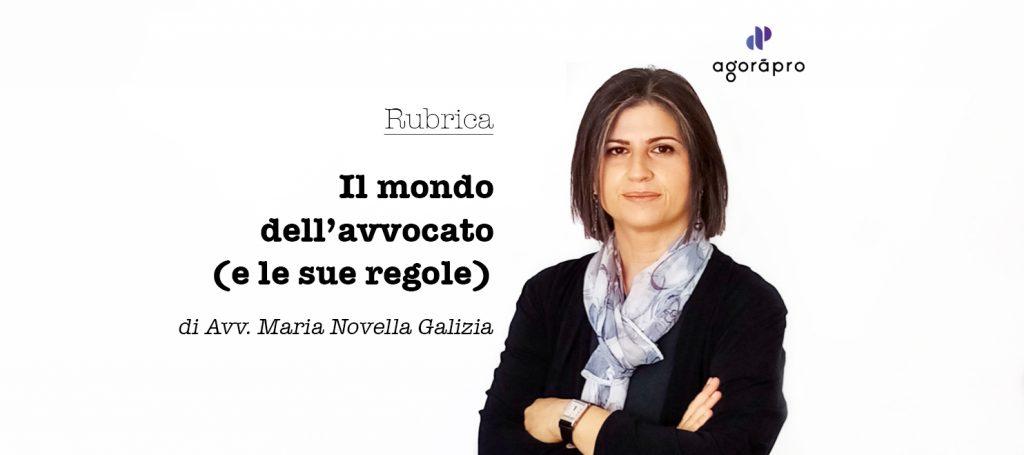 """Agoràpro, avv. Galizia Montebelluna - Rubrica """"il Mondo dell'Avvocato (e le sue regole)"""" - Perché una rubrica"""