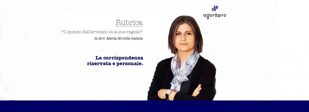 Agoràpro - Avv. Galizia - Rubrica Il Mondo dell'avvocato e le sue regole - La corrispondenza riservata e personale