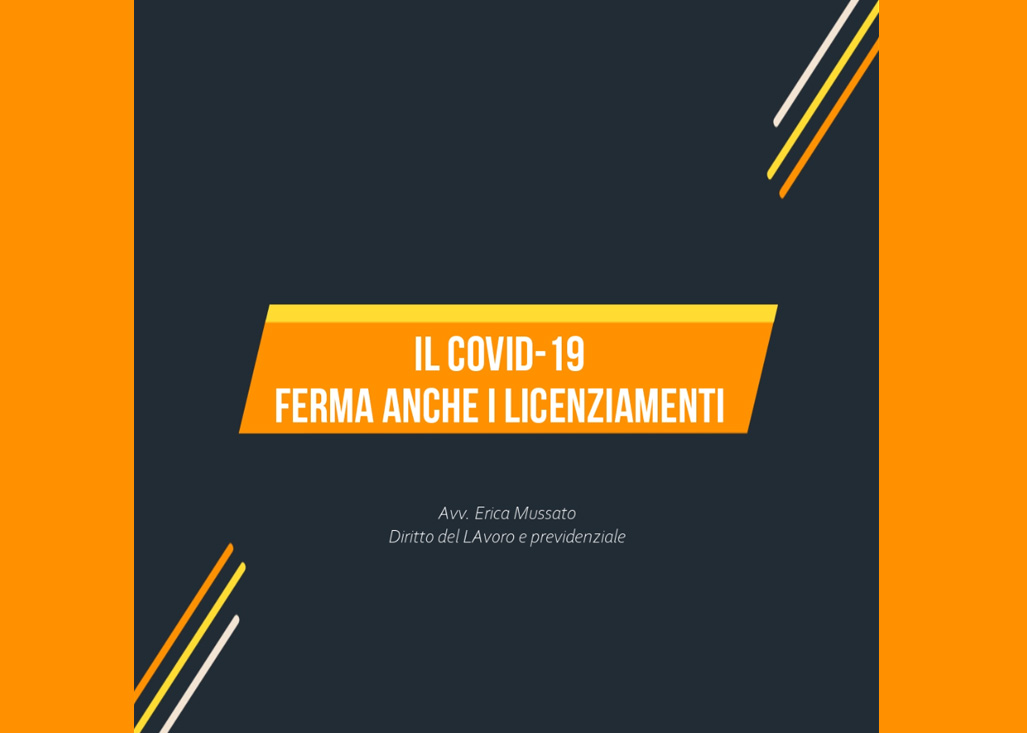Il Covid-19 ferma anche i licenziamenti - di Erica Mussato
